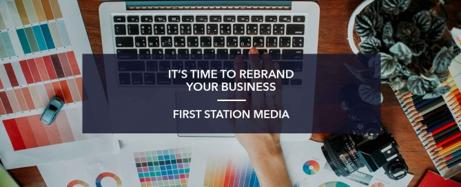 IT'S TIME TO REBRAND YOUR BUSINESS