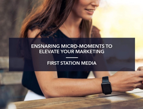 STOLEN MOMENTS: ENSNARING MICRO-MOMENTS TO ELEVATE YOUR MARKETING